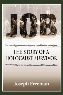 Job: The Story of a Holocaust Survivor - Freeman, Joseph