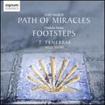 Joby Talbot: Path of Miracles; Owain Park: Footsteps
