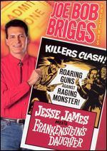Joe Bob Briggs Presents: Jesse James Meets Frankenstein's Daughter