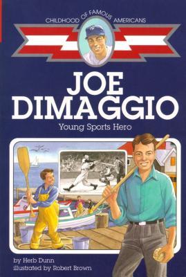 Joe Dimaggio: Young Sports Hero - Dunn, Herb