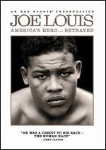 Joe Louis: America's Hero... Betrayed -