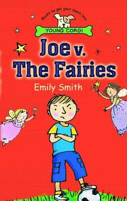 Joe v. the Fairies - Smith, Emily T