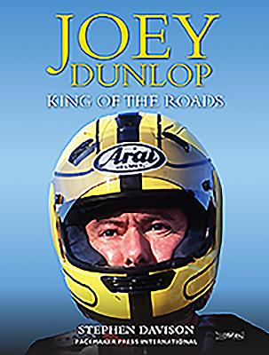Joey Dunlop: King of the Roads - Davison, Stephen (Photographer)