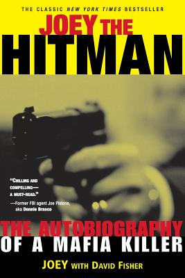 Joey the Hitman: The Autobiography of a Mafia Killer - Fisher, David, and Willis, Clint (Editor)
