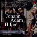Johann Adam Hiller: Jauchet dem Herrn, alle Welt. Psalm 100; Lass sich freuen alle. Psalm 5; Pergolesi: Stabat Mater