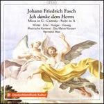 Johann Friedrich Fasch: Ic danke dem Herrn - Missa in G, Cantata, Suite in A