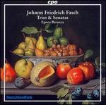 Johann Friedrich Fasch: Trios & Sonatas