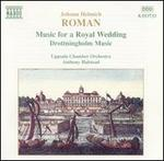 Johann Helmich Roman: Music for a Royal Wedding