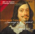 Johann Jacob Froberger: Hommage � l'Empereur