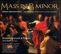 Johann Sebastian Bach: Mass in B Minor - Cecilia Osmond (soprano); Dunedin Consort; Margot Oitzinger (alto); Matthew Brook (bass); Susan Hamilton (soprano);...