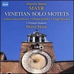Johann Simon Mayr: Venetian Solo Motets
