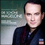 Johannes Brahms: Die schöne Magelone