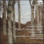 Johannes Brahms: Piano Concerto No. 1; Ballades Op. 10