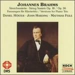 Johannes Brahms: String Sextets Opp. 18 & 36; Versions for Piano Trio
