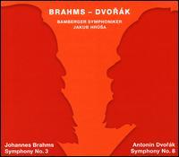 Johannes Brahms: Symphony No. 3; Antonín Dvorák: Symphony No. 8 - Bamberger Symphoniker; Jakub Hrusa (conductor)