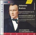Johannes Brahms: Tragic Overture, Op. 81; Piano Concerto in D minor, Op. 15