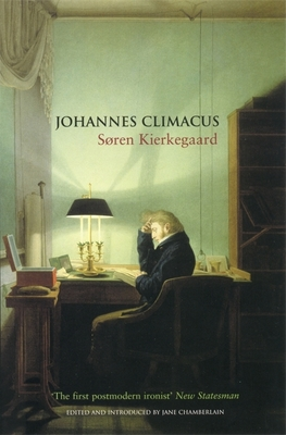 Johannes Climacus: Or: A Life of Doubt - Kierkegaard, Soren, and Croxhall, T H (Translated by), and Chamberlain, Jane (Editor)