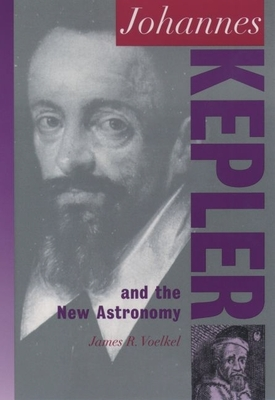 Johannes Kepler and the New Astronomy -