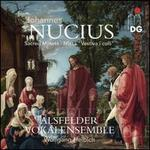 """Johannes Nucius: Sacred Motets; Missa """"Vestiva i colli"""""""