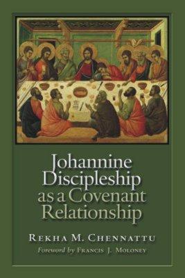 Johannine Discipleship as a Covenant Relationship - Chennattu, Rekham M, and Moloney, Francis J, S.D.B. (Foreword by)