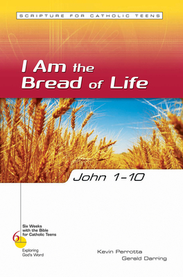 John 1-10: I Am the Bread of Life - Perrotta, Kevin, Mr. (Editor), and Darring, Gerald, Mr.