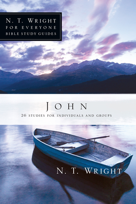 John: 26 Studies for Individuals or Groups - Wright, N T, and Berglund, Kristie