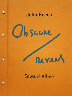 John Beech & Edward Albee: Obscure-Reveal - Beech, John, and Albee, Edward (Text by)