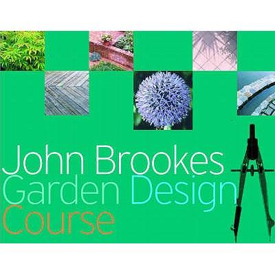 John Brookes Garden Design Course - Brookes, John