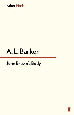John Brown's Body - Barker, A. L., and Jones, Kate (Introduction by)