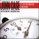 John Cage: 26' 1.1499'' for a String Player and 45' for a Speaker - Tom Peters/John Schneider