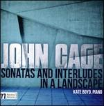 John Cage: Sonatas and Interludes in a Landscape