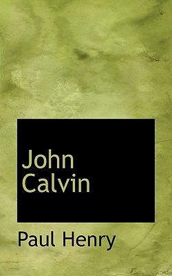 John Calvin - Henry, Paul, GUI