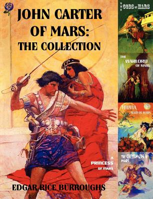 John Carter of Mars: The Collection - A Princess of Mars; The Gods of Mars; The Warlord of Mars; Thuvia, Maid of Mars; The Chessmen of Mars - Burroughs, Edgar Rice, and Schoonover, Frank (Illustrator), and St John, J Allen (Illustrator)