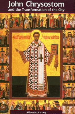 John Chrysostom and the Transformation of the City: Hippolytus - Hartney, Aideen