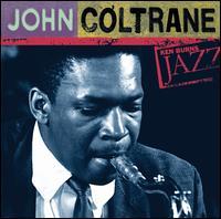 John Coltrane: Ken Burns Jazz - John Coltrane