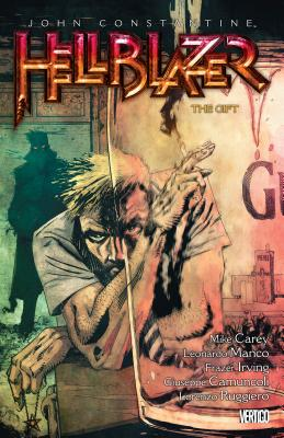 John Constantine, Hellblazer Vol. 18: The Gift - Carey, Mike