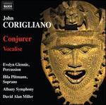 John Corigliano: Conjurer; Vocalise