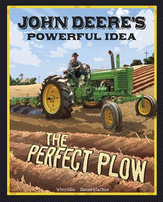 John Deere's Powerful Idea: The Perfect Plow - Collins, Terry