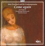 John Dowland and his Contemporaries: Come Again