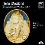 John Dowland: Complete Lute Works, Vol. 4