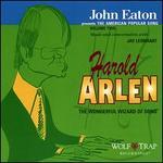 John Eaton Presents the American Popular Song, Volume Two: Harold Arlen - The Wonderful