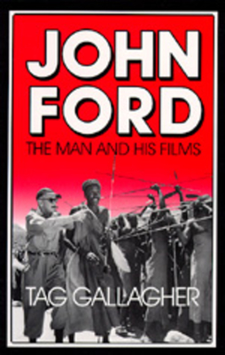John Ford: The Man and His Films - Gallagher, Tag