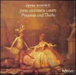 John Frederick Lampe: Flue Concerto; Pyramus And Thisbe