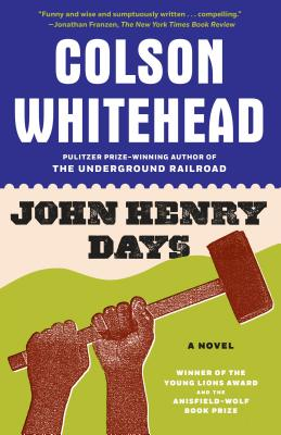 John Henry Days - Whitehead, Colson