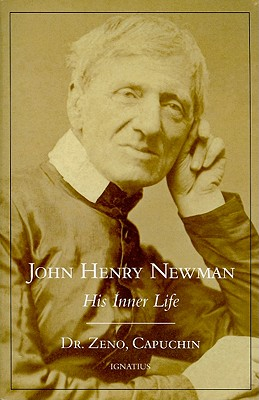 John Henry Newman: His Inner Life - Father Zeno