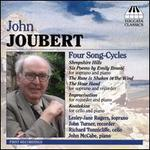 John Joubert: Four Song-Cycles and Chamber Music