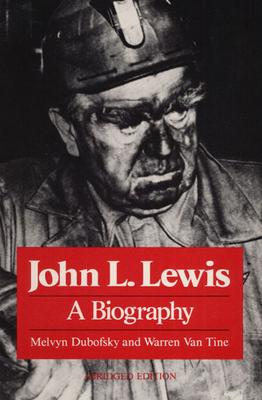 John L. Lewis: A Biography - Dubofsky, Melvyn