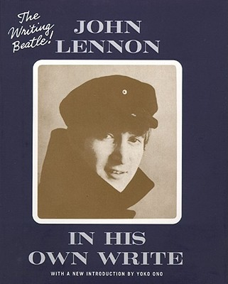 John Lennon in His Own Write - Lennon, John, and Ono, Yoko (Introduction by)