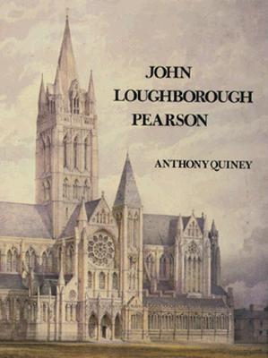 John Loughborough Pearson - Quiney, Anthony