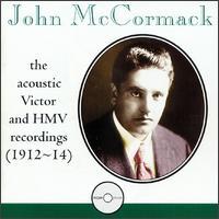 John McCormack: The Acoustic Victor and HMV Recordings (1912-14) - Edwin Schneider (piano); Fritz Kreisler (violin); John McCormack (tenor); Louise Kirkby-Lunn (contralto);...